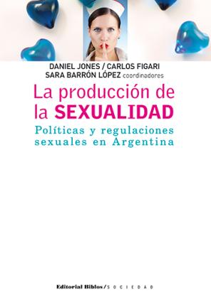 La producción de la sexualidad